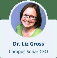 Dr. Liz Gross, Campus Sonar CEO