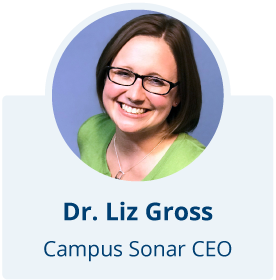 Dr. Liz Gross, Campus Sonar CEO