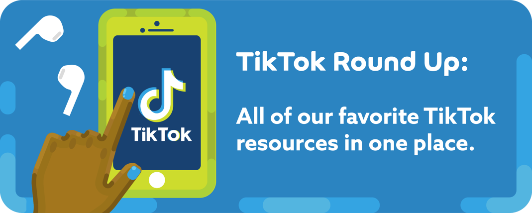"Person tapping on iPhone screen to access TikTok + ""All of our favorite TikTok resources in one place."""